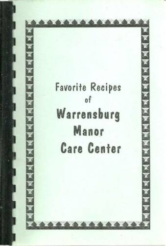 WARRENSBURG MO 1994 MISSOURI LOCAL COOK BOOK FRIENDS OF MANOR CARE CENTER