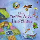 Bedtime Stories for Little Children by Usborne Publishing Ltd (Hardback, 2009)