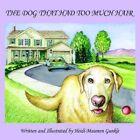 The Dog That Had Too Much Hair by Heidi-maureen Gunkle 9781420832389