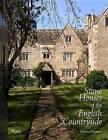 Stone Houses of the English Countryside by Nicholas Mander (Hardback, 2016)
