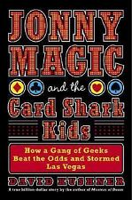 Jonny Magic and the Card Shark Kids: How a Gang of Geeks Beat the Odds and Storm