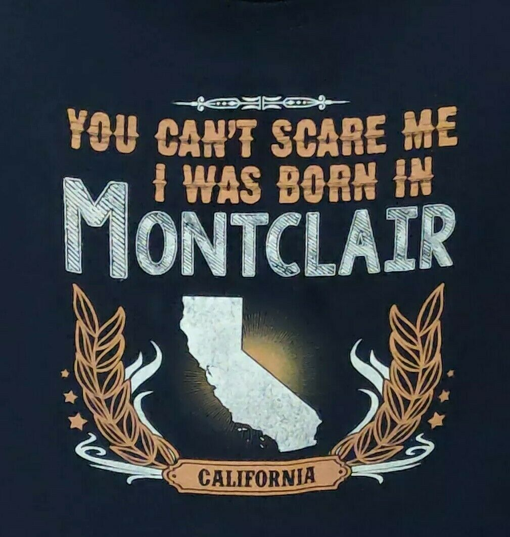 You Can't Scare Me I was Born In Montclair Califo… - image 2