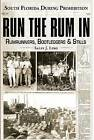 Run the Rum in: South Florida During Prohibition by Sally J Ling (Paperback, 2007)