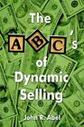 The Abc's of Dynamic by John R. Abel 9781413722727