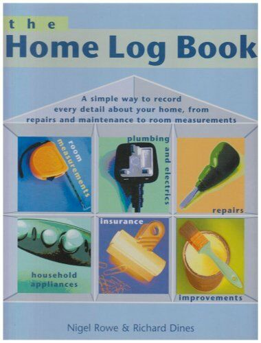 The Home Log Book By Richard Dines,Nigel Rowe