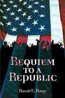 Requiem to a Republic by Ronald E Runge (Paperback / softback, 2003)