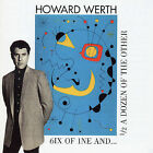6ix of 1ne and 1/2 a Dozen of the Other [Bonus Tracks] by Howard Werth (CD, Apr-2002, Disconforme)