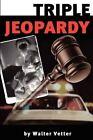 Triple Jeopardy by Walter Vetter (Paperback / softback, 2002)