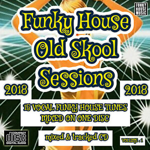 Details about Funky House Old Skool Sessions VOLUME:1 CD DJ NEW MIX 2018  Vocal Funky House