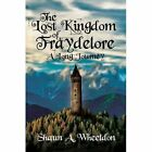 The Lost Kingdom of Fraydelore- A Long Journey by Shaun A. Wheeldon (Paperback, 2016)