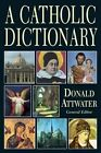 Catholic Dictionary by Donald Attwater (Paperback, 1997)