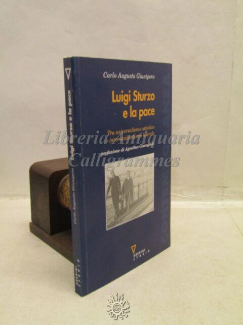 RELIGIONE/POLITICA: C.A. Giunipero, Luigi Sturzo e la pace, Guerini 2009
