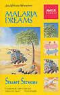 Malaria Dreams: An African Adventure by Stuart Stevens (Paperback, 1992)