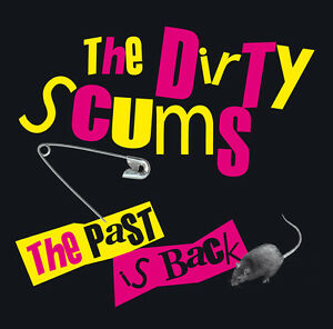 PunkCD - THE DIRTY SCUMS: The Past is Back