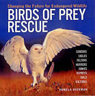 Birds of Prey Rescue: Changing the Future for Endangered Wildlife by Pamela Hickman (Paperback, 2006)