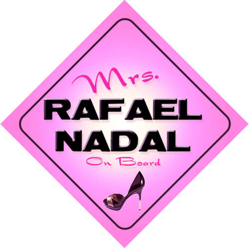 Mrs Rafael Nadal on Board Baby Pink Car Sign