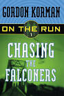 Chasing the Falconers by Gordon Korman (Hardback, 2005)