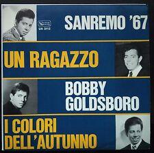 Bobby Goldsboro – Un Ragazzo/Blue Autumn 45 Giri 1967 NM/EX XVII° Sanremo