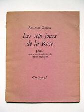 ARMAND GODOY : LES SEPT JOURS DE LA ROSE / HENRI MONDOR / EO N° + ENVOI / 1951