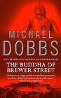 The Buddha of Brewer Street by Michael Dobbs (Paperback, 1998)