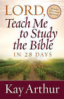 Lord, Teach Me to Study the Bible in 28 Days by Kay Arthur (Paperback, 2008)