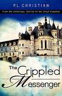 The Crippled Messenger by P L Christian (Paperback / softback, 2009)