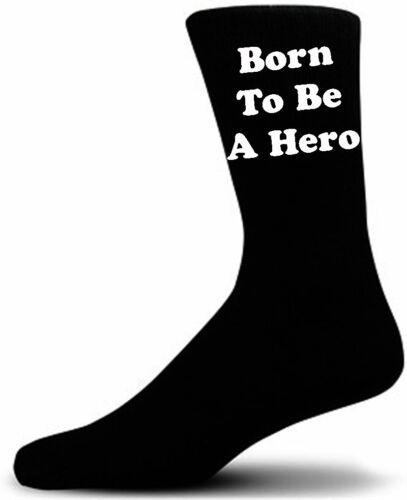 Black Novelty Socks. Born To Be A Hero Novelty Socks