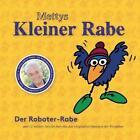 Mettys kleiner Rabe - Roboter-Rabe von Peter Krings (2013, Taschenbuch)