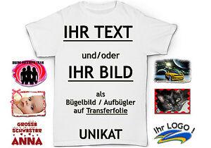 ✿✿✿ Ihr TEXT / FOTO / SPRUCH / LOGO als Bügelbild z.B. für T-Shirt UNIKAT ✿ NEU