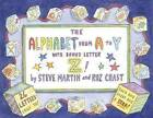 The Alphabet from A to y with Bonus Letter Z! by Steve Martin, Roz Chast (Hardback, 2007)