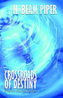 Crossroads of Destiny: Science Fiction Stories by H Beam Piper (Paperback / softback, 2006)