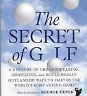 The Secret of Golf by George Peper (Paperback, 2005)