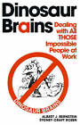 Dinosaur Brains: Dealing with All Those Impossible People at Work by Albert J Bernstein, Sydney Craft Rozen (Paperback / softback)