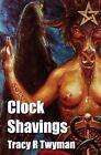 Clock Shavings by Tracy R Twyman (Hardback, 2014)