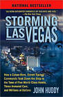 Storming Las Vegas: How a Cuban-born, Soviet-trained Commando Took Down The Strip to the Tune of Five World-class Hotels, Three Armored Cars, and Millions of Dollars by John Huddy (Paperback, 2009)
