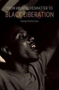 From-BlackLivesMatter-to-Black-Liberation-By-Taylor-Keeanga-Yamahtta