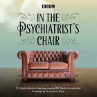 In the Psychiatrist's Chair: The Renowned BBC Radio 4 Interview Series: Collection 1 by Dr. Anthony Clare (CD-Audio, 2016)