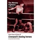 The Mersey Fighters 3: More Lives & Times of Liverpool's Boxing Heroes: 3 by Gary Shaw (Paperback, 2015)