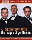 On the Town with  The League of Gentlemen by BBC Audio, A Division Of Random House (CD-Audio, 2002)