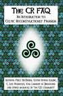 The CR FAQ - An Introduction to Celtic Reconstructionist Paganism by Kathryn Price NicDhana, Erynn Rowan Laurie, C. Lee Vermeers, Kym Lambert ni Dhoireann (Paperback, 2007)