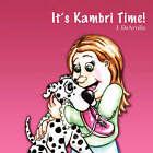 It's Kambri Time! by J Dearville (Paperback / softback, 2007)