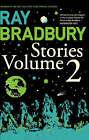 Ray Bradbury Stories Volume 2 by Ray Bradbury (Paperback, 2008)