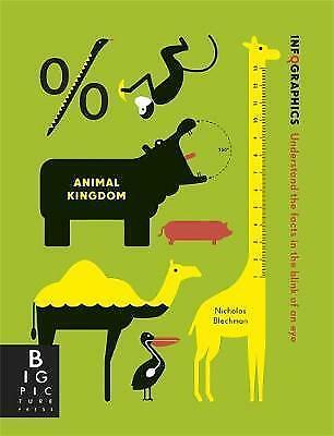 1 of 1 - Infographics: Animal Kingdom, Very Good Condition Book, Simon Rogers, ISBN 97818