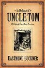 In Defense of Uncle Tom by Eastmond Buckner (Paperback / softback, 2006)