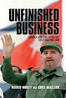 Unfinished Business: America and Cuba after the Cold War, 1989-2001 by Morris H. Morley, Chris McGillion (Hardback, 2002)