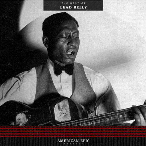 Leadbelly - American Epic: The Best Of Lead Belly [New Vinyl LP] 180 Gram, Rmst