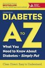Diabetes A to Z: What You Need to Know About Diabetes-Simply Put by American Diabetes Association (Paperback, 2016)
