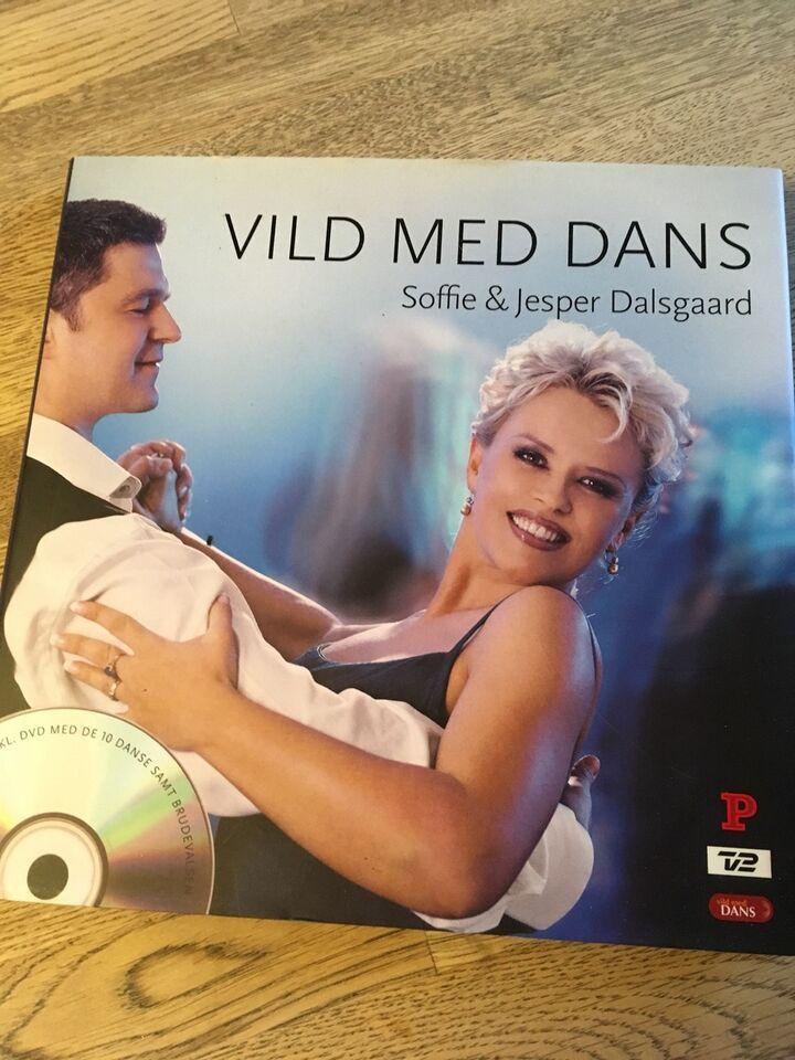 Vild med dans + cd vedlagt, Soffie & Jesper Dalsgaard , emne: