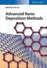 Advanced Nano Deposition Methods by Wiley-VCH Verlag GmbH (Hardback, 2016)