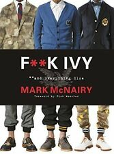 F--K Ivy and Everything Else by Mark McNairy (Hardback, 2016)